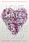 Love, Hate, and Other Lies We Told (Love, Hate, and Other Lies We Told #1)