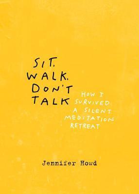 Sit, Walk, Don't Talk: How I Survived a Silent Meditation Retreat