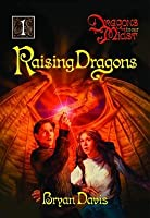 Raising Dragons (Dragons in Our Midst V1) (2nd Edition)