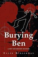 Burying Ben: A Dot Meyerhoff Mystery