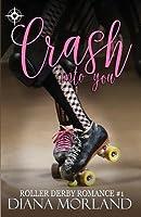 Crash Into You (Roller Derby Romance #1)