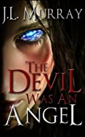 The Devil Was an Angel: A Niki Slobodian Novel: Book 4 (Volume 4)