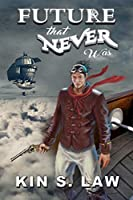 Future That Never Was (Lands Beyond Book 1)