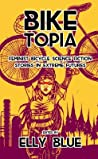 Biketopia by Elly Blue