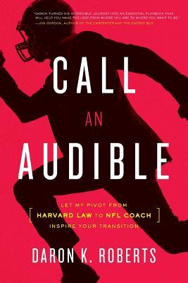 Call an Audible Let My Pivot from Harvard Law to NFL Coach Inspire Your Transition