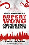 Rupert Wong and the Ends of the Earth (Gods and Monsters: Rupert Wong #2)