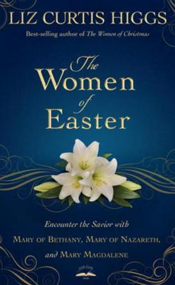 The Women of Easter Encounter the Savior with Mary of Bethany, Mary of Nazareth, and Mary Magdalene
