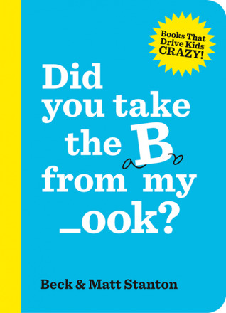 Did You Take the B from My _ook? by Beck Stanton