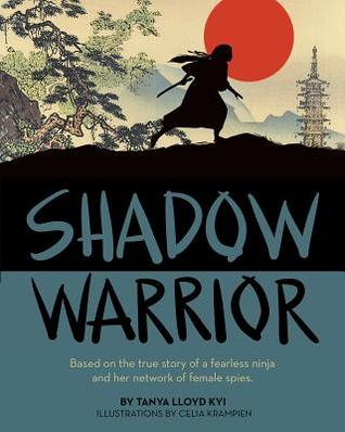 Shadow Warrior by Tanya Lloyd Kyi