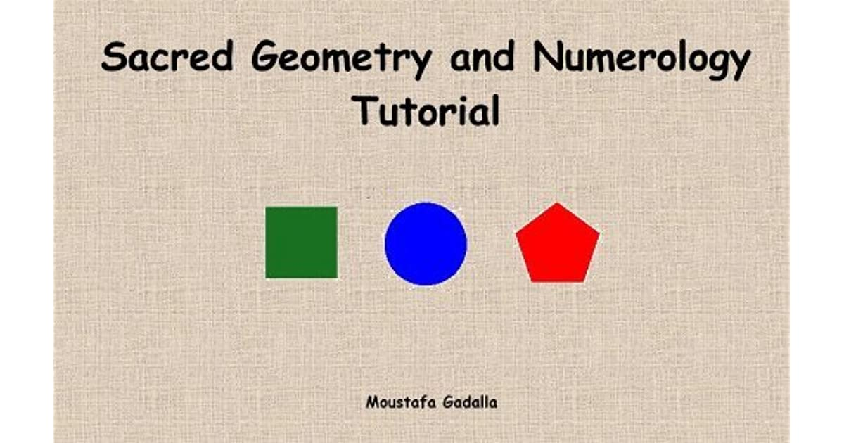 Sacred Geometry and Numerology by Moustafa Gadalla