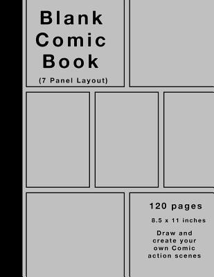 Blank Comic Book: 120 Pages, 7 Panel, Silver Cover, Large (8.5 X 11) Inches, White Paper, Draw Your Own Comics