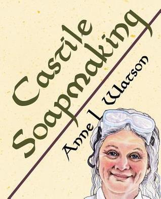 Castile Soapmaking: The Smart Guide to Making Castile Soap
