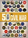 50 Things You Should Know About the Civil War (50 Things You Should Know About . . .)