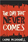 The Day That Never Comes (The Dublin Trilogy #2)