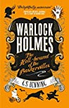 The Hell-Hound of the Baskervilles (Warlock Holmes #2)
