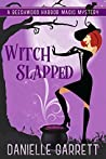 Witch Slapped (Beechwood Harbor Magic Mystery, #3)