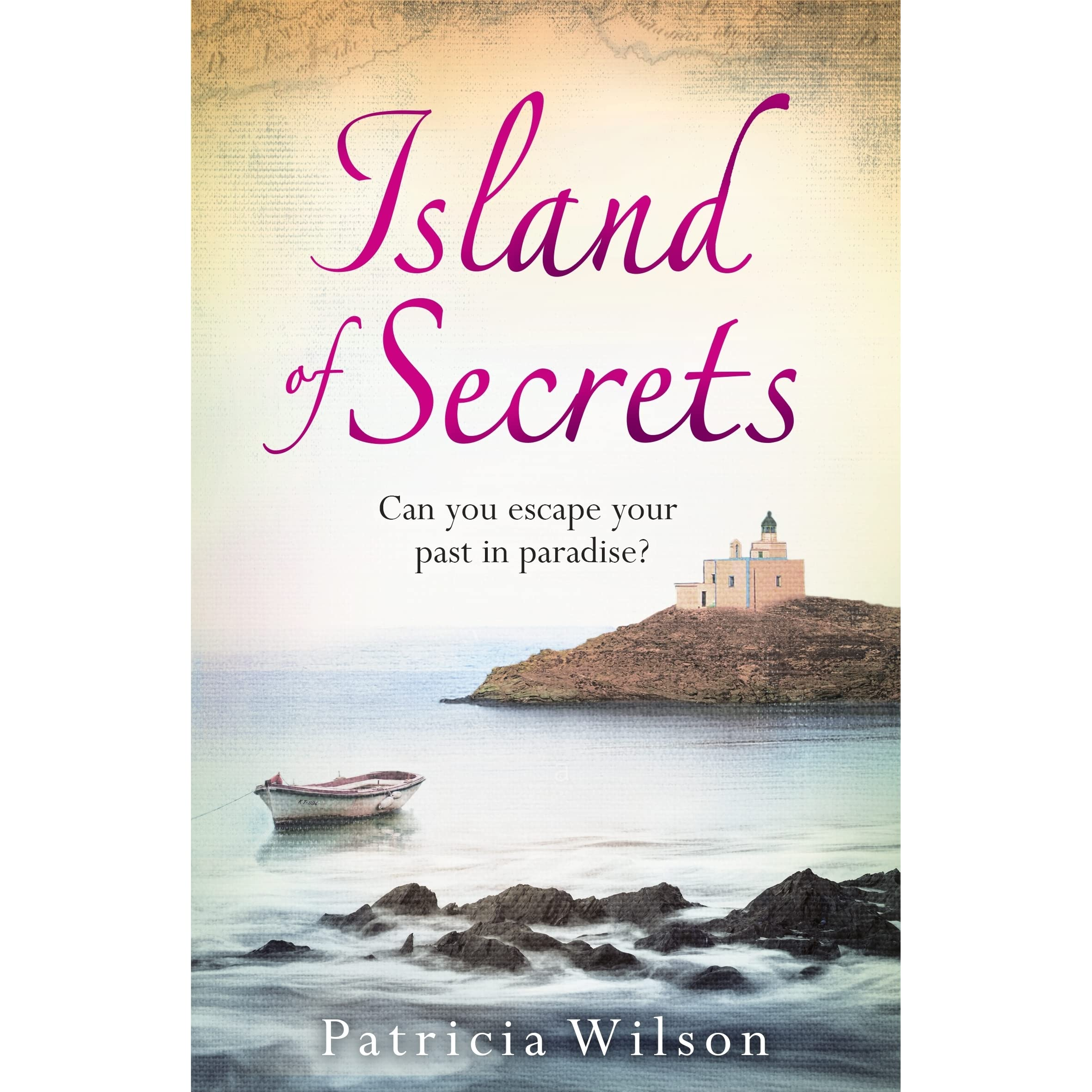 Island Of Secrets By Patricia Wilson — Reviews, Discussion, Bookclubs, Lists
