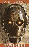 Sawbones: Plato's Cave (Sick Robot, # 2)