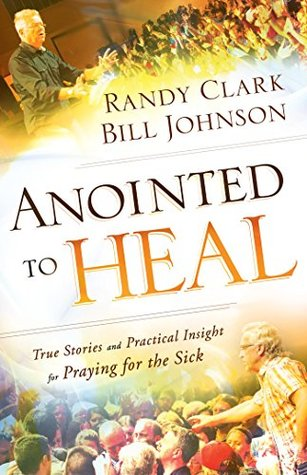 Anointed to Heal by Bill Johnson