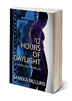 12 Hours of Daylight – A Jason Jules Novella
