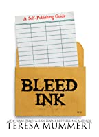 Bleed Ink: A Self-Publishing Guide