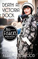 Death at Victoria Dock (Miss Fisher's Murder Mysteries Book 4)