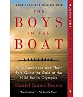The Boys in the Boat: Nine Americans and Their Epic Quest for Gold at the 1936 Berlin Olympics