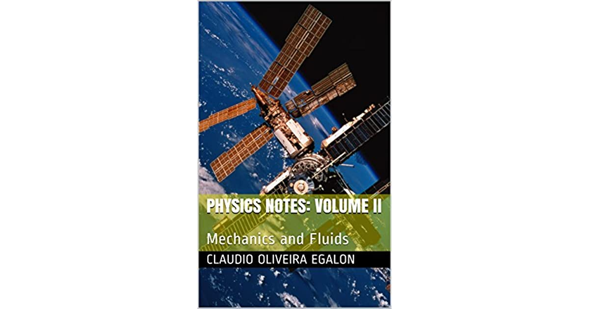 Physics Notes: Volume II: Mechanics and Fluids by Claudio Oliveira