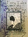 Fairy Tales Twisted Sideways An Anthology