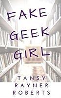 Fake Geek Girl (Belladonna University #1)