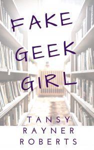 Fake Geek Girl by Tansy Rayner Roberts