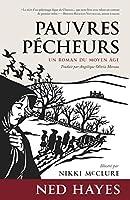 Pauvres pécheurs: Un roman du Moyen Âge
