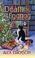 Death by Eggnog (Bookstore Cafe Mystery, #5)