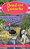 Dead and Ganache (A Chocolate Whisperer Mystery, #4)