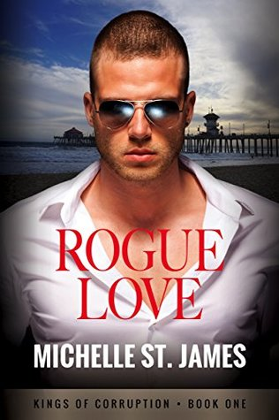Rogue Love (Kings of Corruption #1)