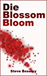 Die, Blossom, Bloom: Would you kill for those you love?