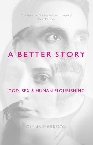 A Better Story by Glynn Harrison