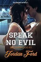 Speak No Evil (Brotherhood Trilogy Book 2)