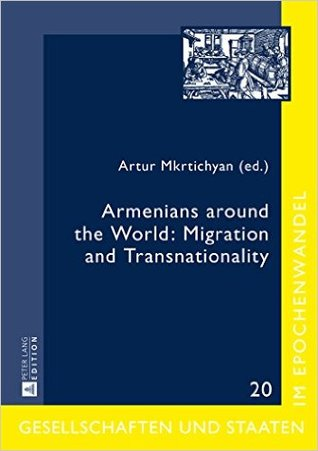 Armenians Around the World: Migration and Transnationality