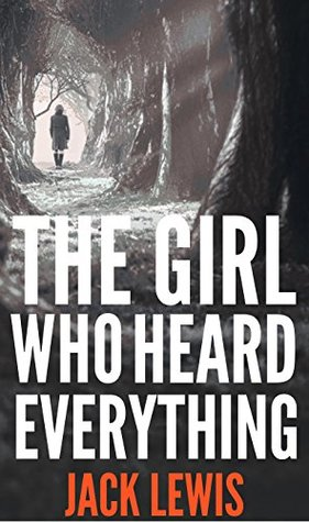 The Girl Who Heard Everything