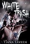 White Trash (Raven Maxim #2.1)