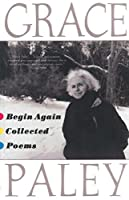 Begin Again: Poems by Gracey Paley