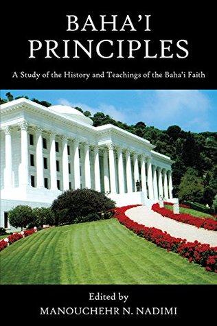 Baha'i Principles: A Study of the History and Teachings of the Baha'i Faith