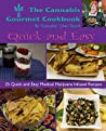 The Cannabis Gourmet Cookbook - Quick and Easy Recipes: 25 Delicious Quick and Easy Marijuana Infused Recipes