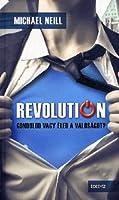 Revolution: Gondolod vagy éled a valóságot?