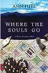 Where the Souls Go by Ann Hite