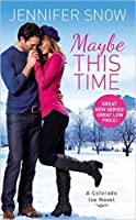 Maybe This Time (Colorado Ice, #1)