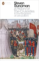 The Kingdom of Jerusalem (A History of the Crusades, #2)