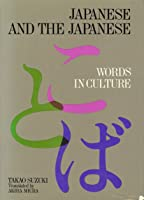 Japanese and the Japanese: Words in Culture (Kotoba to bunka)