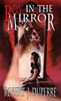 Boy in the Mirror (The Infinity Trials, #1)